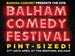 Balham Comedy Festival Pint-Sized! event picture