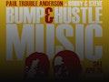 Bump & Hustle Music: Paul 'Trouble' Anderson, Bobby & Steve, Rhemi Music event picture