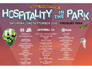 Hospitality In The Park: High Contrast, Danny Byrd, GQ, Etherwood, Kings Of The Rollers, Krakota, Logistics, London Elektricity, Metrik, S.P.Y, Pola & Bryson, MC Dynamite, MC Wrec, MC Lowqui, MC Degs, Mefjus, Calyx & Teebee, Ed Rush, Optical, Ryme-Tyme, Black Sun Empire, Alix Perez, Monty, Circuits, Rene LaVice, Halogenix, Malux, Suki, Bifidus Aktif, MC Jakes, MC Mantmast, Master X, Goldie MBE, Foreign Beggars, Ocean Wisdom, Dillinja, Dawn Penn, Chimpo, DJ Barely Legal, Children of Zeus, Notion, Mr V (AKA Virgo), Bru C, Unglued, Outlook Sound System, dBridge, Nu:tone, LTJ Bukem, Keeno, Lenzman, Children of Zeus, Spectrasoul, LSB, Whiney, Hugh Hardie, Bop, MC Sweetpea, Dexta, MC DRS, MC GQ, SP:MC, MC Ruthless, MC Tempza, LTJ Bukem, S.P.Y, Grooverider, Cleveland Watkiss, Breakage, The Jungle Warriors, Potential Bad Boy, Kenny Ken, Remarc, Ragga Twins, Nu:Tone, Uncle Dugs, Jono D, Navigator, Shabba D, Djinn, Mantra, Chris Inperspective, Double O, Jungle Jam Residents, MC Fox, Blackeye MC, SP:MC, King Of The Shadows, Kings Of The Rollers, Shadow Demon Coalition (Voltage / Trigga / MC Bassman), Crissy Criss, Mampi Swift, MC IC3, Phantasy, Skibadee, Shabba D, T>, Upgrade, Harry Shotta, Tna Nu Elementz, Azza & Grima, Sub Zero, Limited, Fatman D, Frankie, D*Minds, Jakes, Critical Impact, Beta Brothers, The Nextmen, Mo Fingaz, DJ Bobafatt, Drum & Bass Bingo, Russ Ryan, DJ Spin Doctor, Dom Servini, Scrimshire, Chris Goss picture
