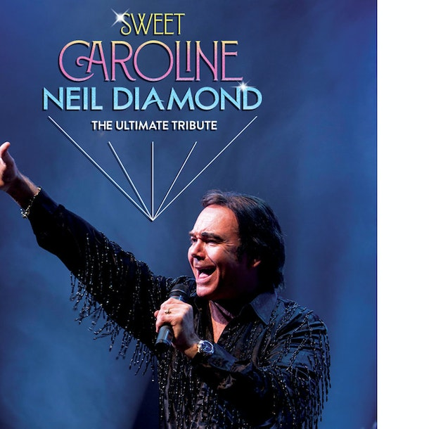 Sweet Caroline – The Ultimate Tribute To Neil Diamond Tour Dates