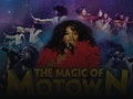 The Magic Of Motown (Touring) event picture