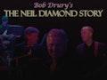 The Neil Diamond Story: Bob Drury event picture