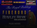 The Royal Bedding: Fireroad, Headline Maniac event picture