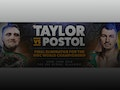 Cyclone Promotions Presents Taylor Vs Postol: Josh Taylor, Viktor Postol event picture
