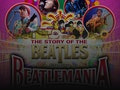 The Story of the Beatles: Beatlemania event picture