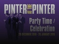 Pinter At The Pinter - Party Time / Celebration: Celia Imrie, Tracy-Ann Oberman, Abraham Popoola event picture
