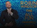 The All Fun Farewell Tour: Robin Windsor event picture