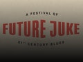 Future Juke - A Festival Of 21st Century Blues: Blind Boy Paxton event picture