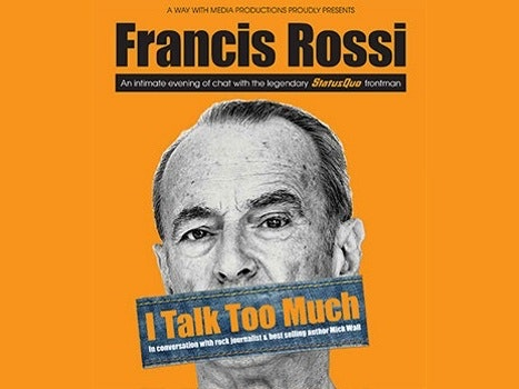 Francis Rossi - I Talk Too Much 46 Events
