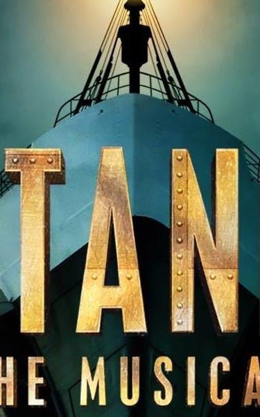 Titanic - The Musical Tour Dates