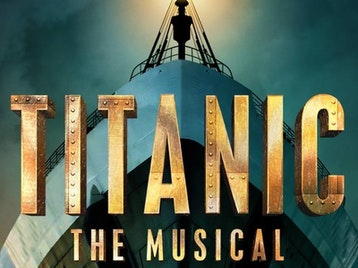 Titanic - The Musical (Touring) picture