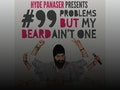 99 Problems But My Beard Ain't One: Hyde Panaser event picture