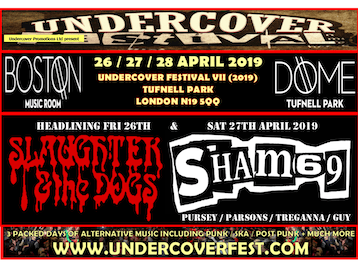 Undercover Festival VI: Slaughter & The Dogs, XSLF, The Defects, The Charred Hearts, The Fanzines, Pussycat & The Dirty Johnsons, Vulpynes, Scandal, Brain's All Gone, Petty Phase, GYB, Sarah Pink, Sham 69 (Original 1977 Line-Up), Chelsea, Penetration, Menace, The Restarts, The Witchdoktors, R.E.D (Religion equals decay), Sp*nk Volcano & The Eruptions, big boy tomato, Piranhas Four, 1919, Mick O'Toole, East Town Pirates, Screaming Dead, Stone Heroes, Nuffin, Rage DC, Deadly Dave Ralf, Chris Packham, GBH, Ed Banger & the Nosebleeds, Eastfield, Diablofurs, Weekend Recovery, The Feckin Ejits, Healthy Junkies, Surgery Without Research, The Anoraks, crash induction, Dirty Ugly Punk Monkeys, Wyrd Sisters picture