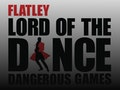 Lord Of The Dance - Dangerous Games event picture