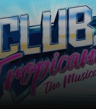 Club Tropicana - The Musical (Touring) artist photo