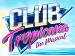 Club Tropicana - The Musical (Touring) artist photo