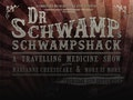 Dr Schwamp's Schwampshack - A Travelling Medicine Show Starring Marianne Cheesecake And More Is More: Dr. Schwamp, Marianne Cheesecake event picture