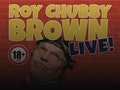 Roy Chubby Brown Live: Roy 'Chubby' Brown event picture