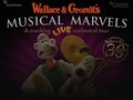 Wallace & Gromit's Musical Marvels event picture