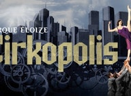 Cirkopolis: Save up to £7.50 on tickets!