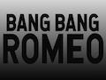 Bang Bang Romeo event picture