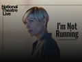 NT Live: I'm Not Running event picture