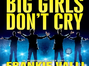 Big Girls Don't Cry - Celebrating The Music Of Frankie Valli & The Four Seasons picture