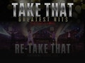Take That - Greatest Hits: Re-Take That event picture