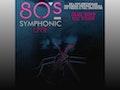 80's Symphonic Live event picture