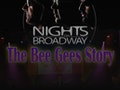 Nights On Broadway - The Bee Gees Story event picture