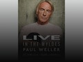 Live In The Wyldes 2019: Paul Weller event picture