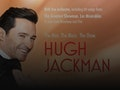 The Man. The Music. The Show.: Hugh Jackman event picture