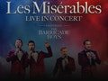 Stars of Les Miserables In Concert: The Barricade Boys event picture