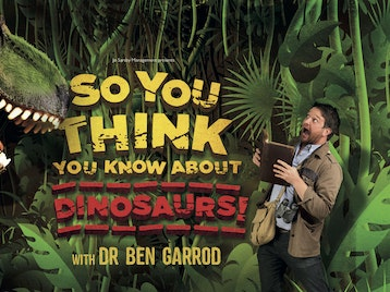 So You Think You Know About Dinosaurs...?!: Dr Ben Garrod picture