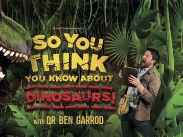 So You Think You Know About Dinosaurs…?!: Dr Ben Garrod picture