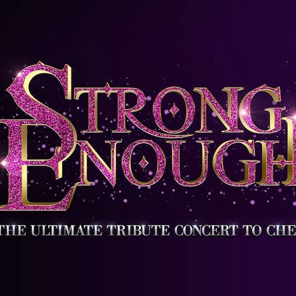 Strong Enough - Tribute Concert To Cher Tour Dates