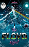 Flyer thumbnail for The Floyd Effect - The Pink Floyd Tribute Show