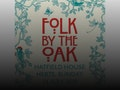 Folk By The Oak: Frank Turner, Seth Lakeman, The Lost Words - Spell Songs event picture