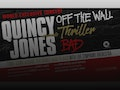 Quincy Jones Presents Off The Wall, Thriller, Bad event picture