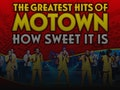 How Sweet It Is - The Greatest Hits of Motown event picture