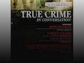 True Crime In Conversation 2019 event picture