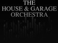 The House & Garage Orchestra event picture
