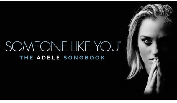 Someone Like You - The Adele Songbook Tour Dates