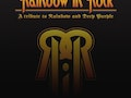A Tribute To The Music Of Deep Purple and Rainbow: Rainbow In Rock event picture