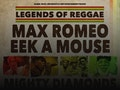 Legends Of Reggae: Max Romeo, Eek-A-Mouse, Mighty Diamonds event picture