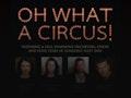 Oh What A Circus!: Gemma Atkins, Amira Matthews, Matt Stevens event picture