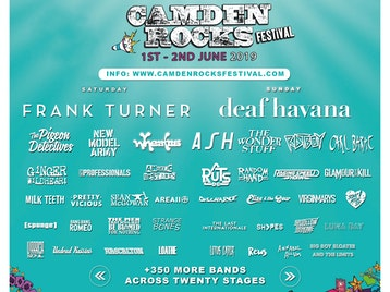 Camden Rocks Festival 2019: Frank Turner, Deaf Havana, The Pigeon Detectives, New Model Army, Wheatus, Ginger Wildheart, The Professionals, Pretty Vicious, Milk Teeth, Angelic Upstarts, Rascalton, Asylums, Loathe, The Hyena Kill, Riskee & the Ridicule, Fine Creatures, Phoxjaw, Black Futures, Funeral Shakes, Flight Brigade, The Wild Things, Faers, Waco, Coast To Coast, The Five Hundred, Wild Front, No Violet, Lebrock, Sick Love, Knocksville, Alexis Kings, Thunder on The Left, Rich Ragany & the Digressions, David Stevens And The Beguiled, Bexatron, Pet Needs, This Year's Ghost, Mick O'Toole, The Idol Dead, Juicebox, Albany, Matty James Cassidy, Man The Lifeboats, Weekend Recovery, Dead At Eleven, Lunar Echoes, Playmaker, Unknown Chapters, As Sirens Fall, The Black Roses, Cavalcade, Plain Sails, Angerland, Late Night Legacy, Ash, The Wonder Stuff, Rat Boy, Carl Barat, Raging Speedhorn, The Virginmarys, The Last Internationale, REWS, Annabel Allum, Press To MECO, Hands Off Gretel, Flesh Tetris, Saint Agnes, Indian Queens, Exist Immortal, Eliza & The Bear, King Creature, Death Remains, The Skinner Brothers, Lock, Deux Furieuses, Joanovarc, Black Orchid Empire, Colt 48, Oxygen Thief, Healthy Junkies, Lots Holloway, Janus Stark, Colt 45, Apollo Junction, Mellor, Luke Rainsford, Tokyo Taboo, The Dirty Strangers, Living On Universal Denial, The Muffin Heads, Glossii, Toffees, River Hounds, Flavour Nurse, Bugeye, Rhyn, Black Sixteen, 10 Gauge, Panic Island, L Sicario, Arcane Militia, Repair to Ruin, DAM_FINO, Lighthouse, At The Sun, Jonny Weathers And Cosmic Scream, The Silver Bayonets, Brightlight City, Two Year Break, Maxx Palmer, Lee Pa++erson, The Gulps, Youth Illusion, Indya, The Good Tenants, THECITYISOURS, The Men That Will Not Be Blamed For Nothing, Sœur, B*tch Falcon, The SoapGirls, Wood Burning Savages, Bang Bang Romeo, Big Boy Bloater & The Limits, Richie Ramone, Random Hand, Discharge, Area 11, Sonic Boom Six, Chamberlain, [spunge], Warrior Soul, Lotus Eater, Bad Touch, SHVPES, The Bottom Line, John J Presley, V2A, Nervus, Heavy Rapids, Adam Masterson, Queen Zee, Acres, Los Pepes, Towers Of London, Wars, Jayce Lewis, Catholic Action, The Hip Priests, Projector, Dirty Thrills, The Pearl Harts, The Luka State, Ondt Blod, River Becomes Ocean, Millie Manders and The Shutup, All Ears Avow, The Estevans, Vista Kicks, The Howlers, The Empty Page, Bridges, White Trash, Gold Key, Red Method, The Inklings, KilliT, The Guitar Gangsters, Delaire, The Liar, HAWXX, PENGSHUi, DragSTER, The Kut, Kit Trigg, Ventenner, Pretty Pistol, Via Dolorosa, Last Great Dreamers, The Franklys, Mutant Monster, BERRIES, Sugarthief, Suzie Stapleton, Ravenface, Tony Goff & The Broken Colours, Young Garbo, Rubber Jaw, Tom Lumley & The Brave Liaison, Collateral, Short Stories, M A V E N, Sweet Things, The Tip, Ringo Franco, Sweet Crisis, Bengal Lancers, Die Ego, Natalie Shay, No Fit State, Bad Solution, Priests to Pilots, Daniel Coburn, Witchingseason, Jack and Sally, BLACK ROZE, Brain Ape, Nobody Wins, Third Lung, Monty Taft, Prisoners Of Mother England, Henry Grace, DR!FTWOOD, Everything Is Imagined, The Lottery Winners, Sworn Amongst, Karima Francis, Greywind, Selfworth, Brand New Friend, Mercutio, Our Hollow Our Home, Lottery Winners, Strange Bones, Red Rum Club, Orchards, The Liptones, Glass Peaks, Sulpher, The Chords UK, Modern Error, The Collier, Koyo, Beach For Tiger, Selfworth, MYOK, The Garage Flowers, Cellar Door Moon Crow, Building Giants, Colorwave, Dirty Orange, Midwich Cuckoos, Shea Rafferty & Band, TVVINNS, Ruts DC, Glamour Of The Kill, Seán McGowan, Luna Bay, Undead Raisins, Average Sex, Gaygirl, Federal Charm, The London SS, Ping Pong Warrior, The Cruel Knives, Derange, Rival Karma, Tova, Novatines, Thousand Thoughts, Laulia, Filthy Spectacula, Marty Broke My Heart, Silvercord, XIII Weeks, Calico Jack, Drool, Dutch Mustard, Seasonal, Black Lightning, Duck Lips, Cross Wires, Nash Albert, The Dunts, The DSM IV, Novacub, Lazy Day, ROE, The Famous Class, Dead Label, Behind Blue Eyes, Skarlett Riot, Daxx & Roxane, Lost In Stereo, Sugarwolf, Hello Operator, BLESS, Catch Fire, D_Drive, Best Of Enemies, White Eskimo, The Offdays, Dig Lazarus, On Video, Thieves Of Liberty, Tenyson, Lara Smiles, The Dark Light, The Respites, Maven, Sugar Horse, The Purple Lights, SLEAZE, Snak Dracula picture