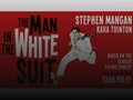 The Man In The White Suit: Stephen Mangan, Kara Tointon event picture