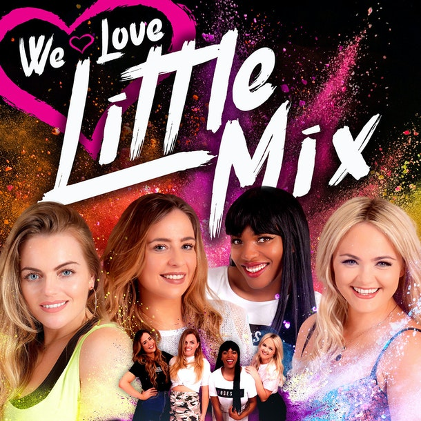 We Love Little Mix - The Ultimate Little Mix Party