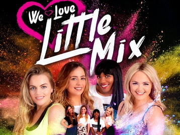 We Love Little Mix - The Ultimate Little Mix Experience picture